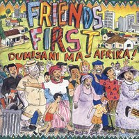 Friend First — Dumisani Ma-Afrika!