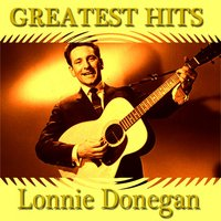 Lonnie Donegan Greatest Hits — Lonnie Donegan