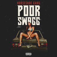 Poor Swagg — Horseshoe Gang