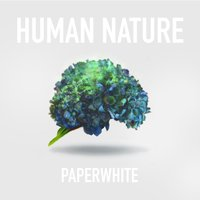 Human Nature — Paperwhite