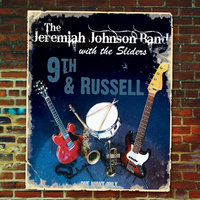 9th & Russell — The Jeremiah Johnson Band & The Sliders