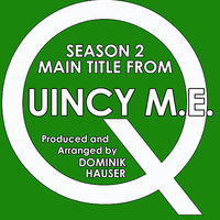 Season 2 Main Title (from the TV Series: Quincy, M.E.) (Cover) — Stu Phillips, Glen A. Larson, Dominik Hauser