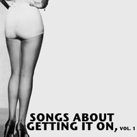 Songs About Getting It on, Vol. 1 — сборник