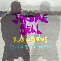 Rainbows (Starting Over) — Jerome Bell