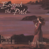 Beyond the Pale: Legends of the Goddess 2 — Laura Powers