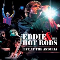 Live at the Astoria — Eddie, The Hot Rods