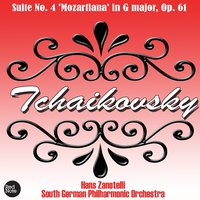 Tchaikovsky: Suite No. 4 'Mozartiana' in G major, Op. 61 — South German Philharmonic Orchestra & Hans Zanotelli