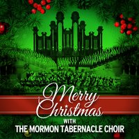 Merry Christmas with the Mormon Tabernacle Choir — The Mormon Tabernacle Choir, The New York Philharmonic Orchestra, Richard P. Condie, Jay Welch, Леонард Бернстайн