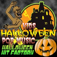 Kid's Halloween Pop Music — Halloween Hit Factory