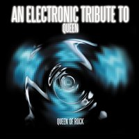 Queen Of Rock - An Electronic Tribute To Queen — Various Artists - Queen Tribute