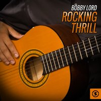 Rocking Thrill — Bobby Lord