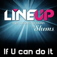 If You Can Do It — Line Up, LUDOVIC GOSMAR, Shems