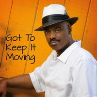 Got to Keep It Moving — Nick Colionne
