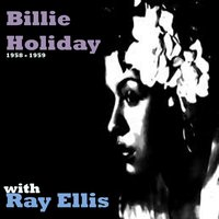 Billie Holiday With Ray Ellis — Billie Holiday, Ray Ellis