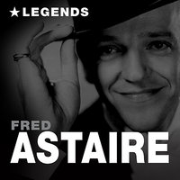 Legends — Fred Astaire