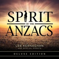 Spirit of the Anzacs — Lee Kernaghan