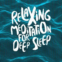Relaxing Meditation for Deep Sleep — Relaxing Meditation for Deep Sleep