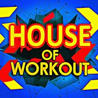 House of Workout — Workout Remix Factory