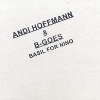 Basil for Nino — Andi Hoffmann & B-Goes