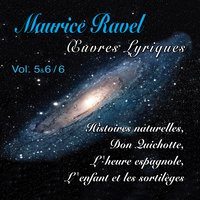 Maurice Ravel Vol. 5 & 6 / 6 — Морис Равель, André Cluytens, Gerard Souzay, Orchestre André Cluytens