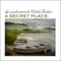 A Secret Place — Michel Tardieu
