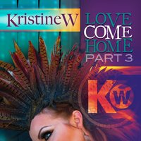 Love Come Home (Pt. 3) — Kristine Weitz