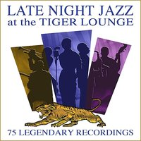 Late Night Jazz At The Tiger Lounge - 75 All Time Greats — сборник
