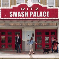 Everybody Comes and Goes — Smash Palace