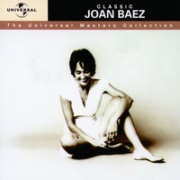 Classic Joan Baez - The Universal Masters Collection — Joan Baez