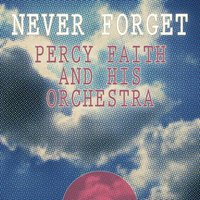 Never Forget — Percy Faith & His Orchestra