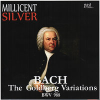 Bach: The Goldberg Variations, BWV 988 — Иоганн Себастьян Бах, Millicent Silver