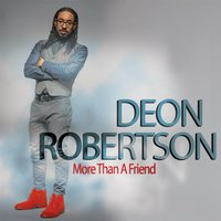 More Than a Friend — Deon Robertson