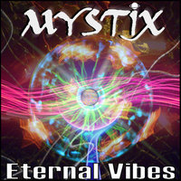 Eternal Vibes — Mystix