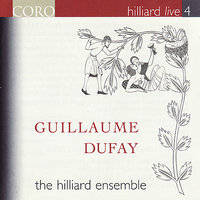 Hilliard Live, Vol. 4 - Guillaume Dufay — Hilliard Ensemble, Гийом Дюфаи