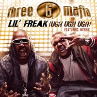 Lil' Freak (Ugh Ugh Ugh) — Three 6 Mafia