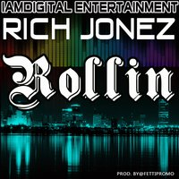 Rollin — Rich Jonez