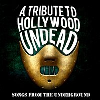Songs from the Underground - A Tribute to Hollywood Undead — Rock Tragedy Masters