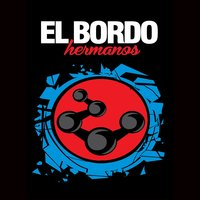 Hermanos — El Bordo
