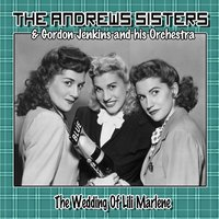 The Wedding of Lili Marlene — The Andrews Sisters, Gordon Jenkins and His Orchestra