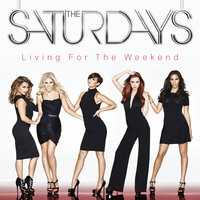 Living For The Weekend — The Saturdays