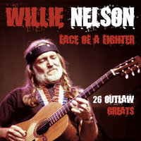 Face Of A Fighter — Willie Nelson