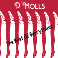 The Best Of Everything — D'Molls