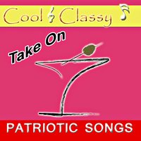 Cool & Classy: Take on Patriotic Songs — Cool & Classy