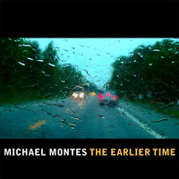 The Earlier Time EP — Michael Montes