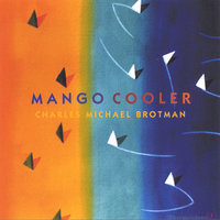 Mango Cooler — Charles Michael Brotman