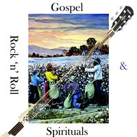 Gospel, Spirituals & Rock 'n' Roll — сборник
