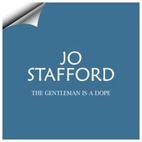 The Gentleman Is a Dope — Jo Stafford