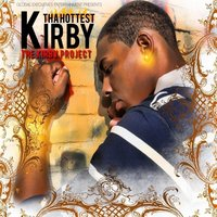 The Kirby Project — Kirby Tha Hottest