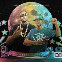 The Tonite Show with Trae tha Truth & The Worlds Freshest — Trae Tha Truth, Dj.Fresh, The Worlds Freshest