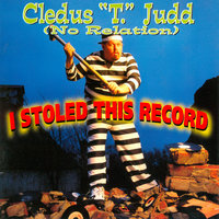 I Stoled This Record — Cledus T. Judd